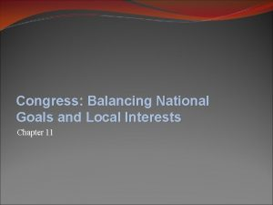 Congress Balancing National Goals and Local Interests Chapter