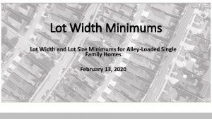 Lot Width Minimums Lot Width and Lot Size