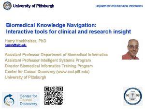 University of Pittsburgh Department of Biomedical Informatics Biomedical