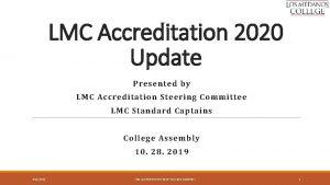 LMC Accreditation 2020 Update Presented by LMC Accreditation