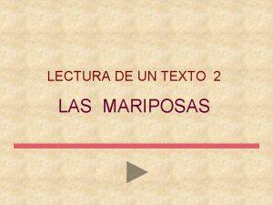 LECTURA DE UN TEXTO 2 LAS MARIPOSAS Lee