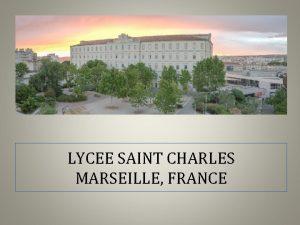 LYCEE SAINT CHARLES MARSEILLE FRANCE Le lyce Saint