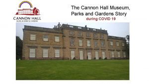 The Cannon Hall Museum Parks and Gardens Story