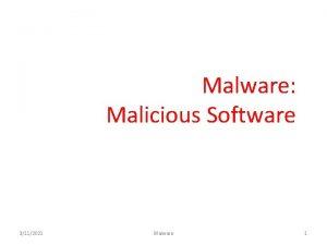 Malware Malicious Software 3112021 Malware 1 Viruses Worms