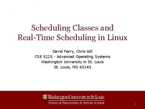Scheduling Classes and RealTime Scheduling in Linux David