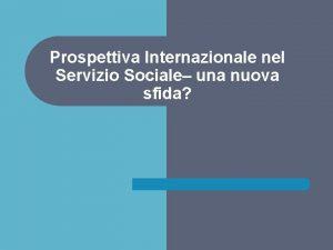 Prospettiva Internazionale nel Servizio Sociale una nuova sfida