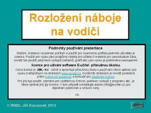 Rozloen nboje na vodii Podmnky pouvn prezentace Staen