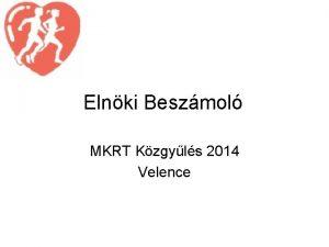 Elnki Beszmol MKRT Kzgyls 2014 Velence RENDEZVNYEK ROAD