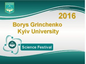 2016 Borys Grinchenko Kyiv University Science Festival Location