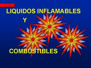 LIQUIDOS INFLAMABLES Y COMBUSTIBLES RIESGOS DE LOS LQUIDOS