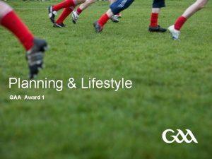 Planning Lifestyle GAA Award 1 GAA Award 1