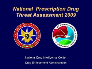 National Prescription Drug Threat Assessment 2009 National Drug