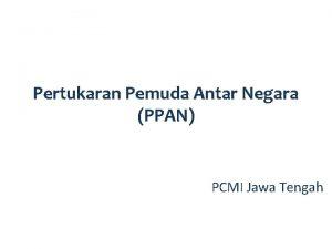 Pertukaran Pemuda Antar Negara PPAN PCMI Jawa Tengah