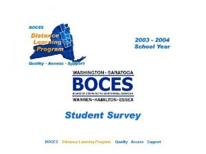 SAN Distance Learning Project BOCES Student Survey Distance