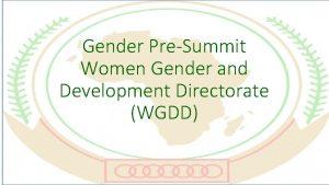 Gender PreSummit Women Gender and Development Directorate WGDD