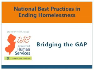 National Best Practices in Ending Homelessness Bridging the