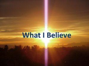 What I Believe I BELIEVE A Birth Certificate