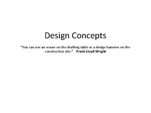 Design Concepts You can use an eraser on