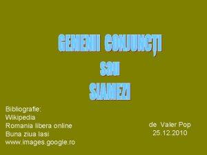 Bibliografie Wikipedia Romania libera online Buna ziua Iasi