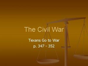 The Civil War Texans Go to War p