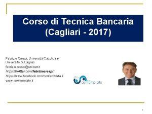 Corso di Tecnica Bancaria Cagliari 2017 Fabrizio Crespi