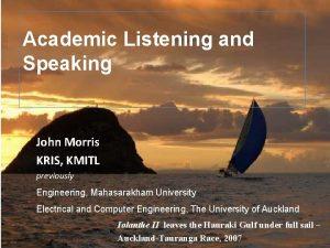 Academic Listening and Speaking John Morris KRIS KMITL