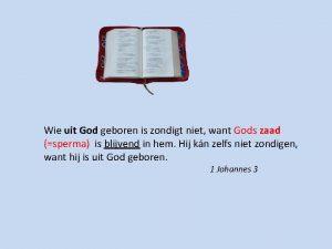 Wie uit God geboren is zondigt niet want