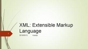 1 XML Extensible Markup Language 20180515 maeda 4