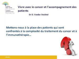 Vivre avec le cancer et laccompagnement des patients