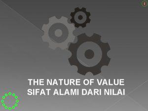 THE NATURE OF VALUE SIFAT ALAMI DARI NILAI