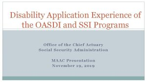 Disability Application Experience of the OASDI and SSI