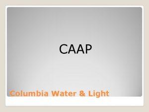 CAAP Columbia Water Light Agenda 1 2 3