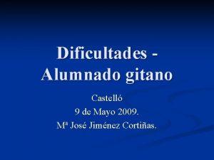 Dificultades Alumnado gitano Castell 9 de Mayo 2009