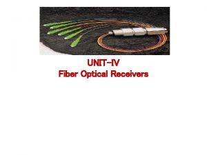 UNITIV Fiber Optical Receivers Photo Detectors Optical receivers