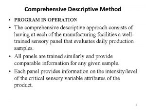 Comprehensive Descriptive Method PROGRAM IN OPERATION The comprehensive