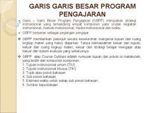 GARIS BESAR PROGRAM PENGAJARAN Garis Garis Besar Program