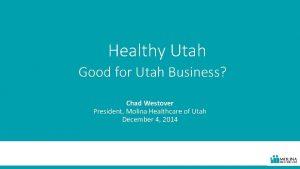 Healthy Utah Good for Utah Business Chad Westover