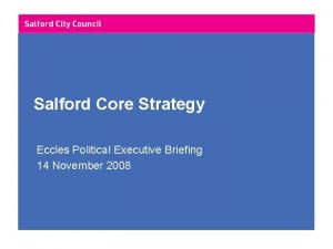 Salford Core Strategy Eccles Political Executive Briefing 14