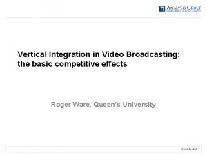Vertical Integration in Video Broadcasting the basic competitive