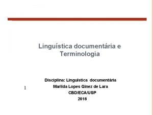 Lingustica documentria e Terminologia Disciplina Lingustica documentria 1