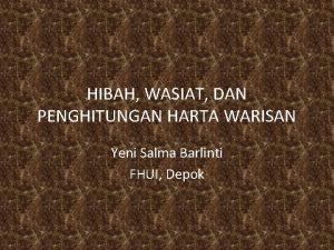 HIBAH WASIAT DAN PENGHITUNGAN HARTA WARISAN Yeni Salma