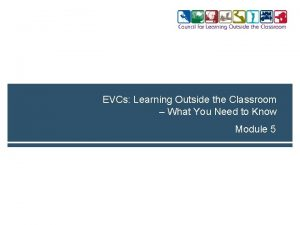 EVCs Learning Outside the Classroom What You Need