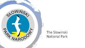 The Slowinski National Park Where is the park