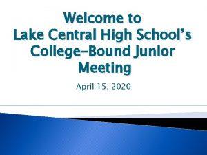 Welcome to Lake Central High Schools CollegeBound Junior