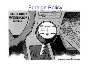 Foreign Policy To what extent should foreign policy