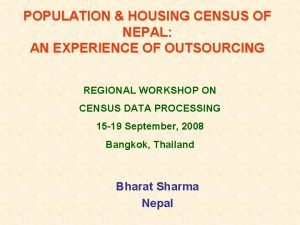 POPULATION HOUSING CENSUS OF NEPAL AN EXPERIENCE OF