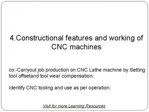 CNC 4 Constructional features and working of CNC