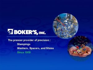 The premier provider of precision Stampings Washers Spacers