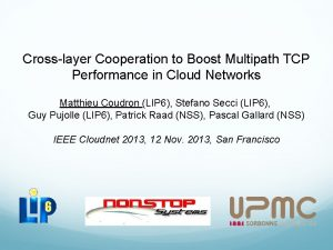 Crosslayer Cooperation to Boost Multipath TCP Performance in