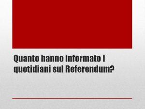 Quanto hanno informato i quotidiani sul Referendum Articoli